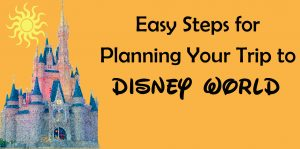 Easy-Steps-for-Planning-Your-Disney-World-Trip