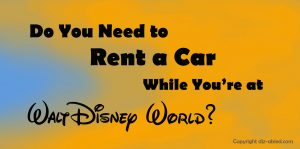 do-you-need-to-rent-a-car-at-disney-world