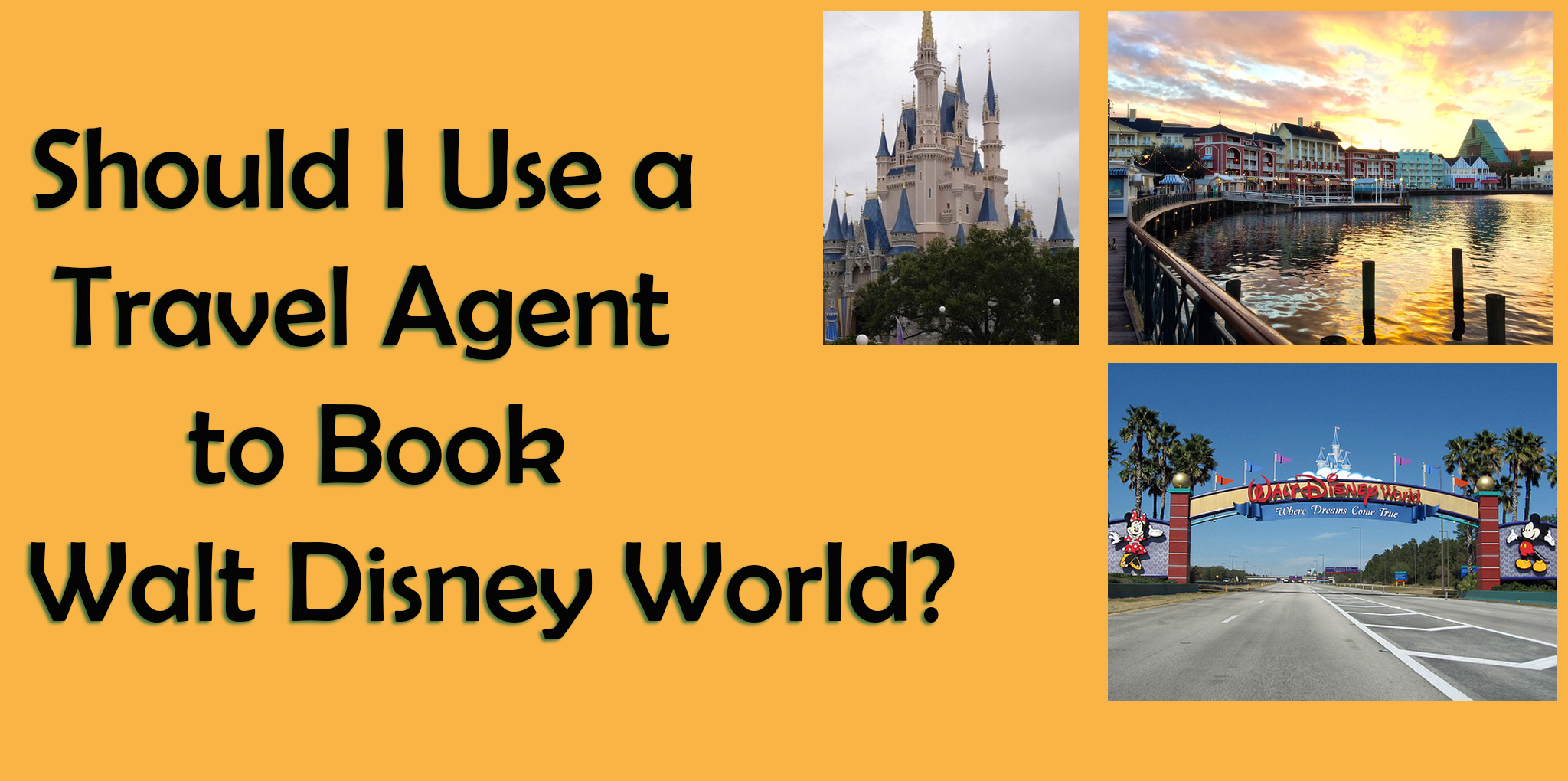Should I use a Travel Agent or Book My Disney World Trip