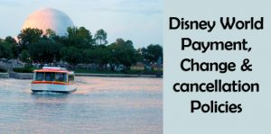 Disney-World-Payment-Change-and-Cancellation-Polices