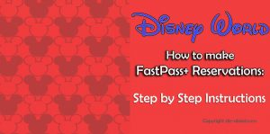 how-to-make-fastpass-reservations-step-by-step-directions-2