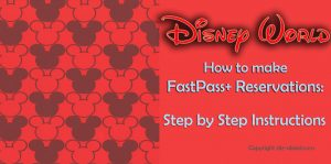 how-to-make-fastpass-reservations-step-by-step-directions