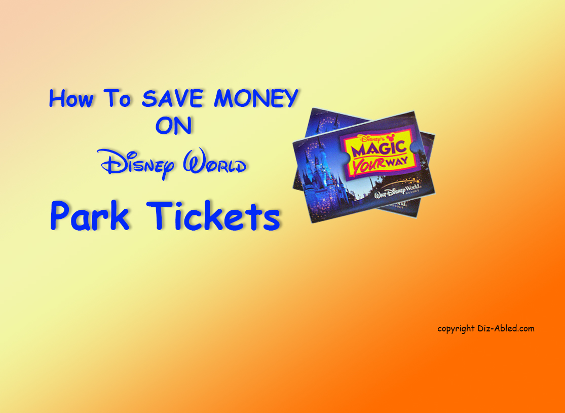 How To Get Discounts On Disney World Tickets Walt Disney World Made Easy For Everyone