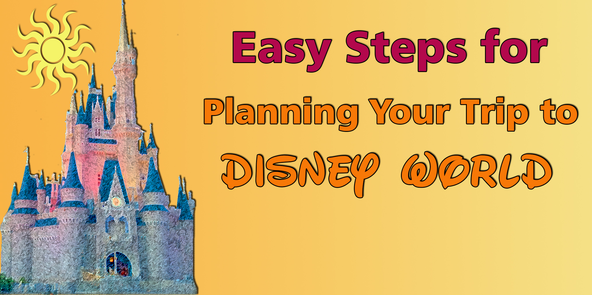 Easy Steps for Planning Your Disney World Trip  Walt
