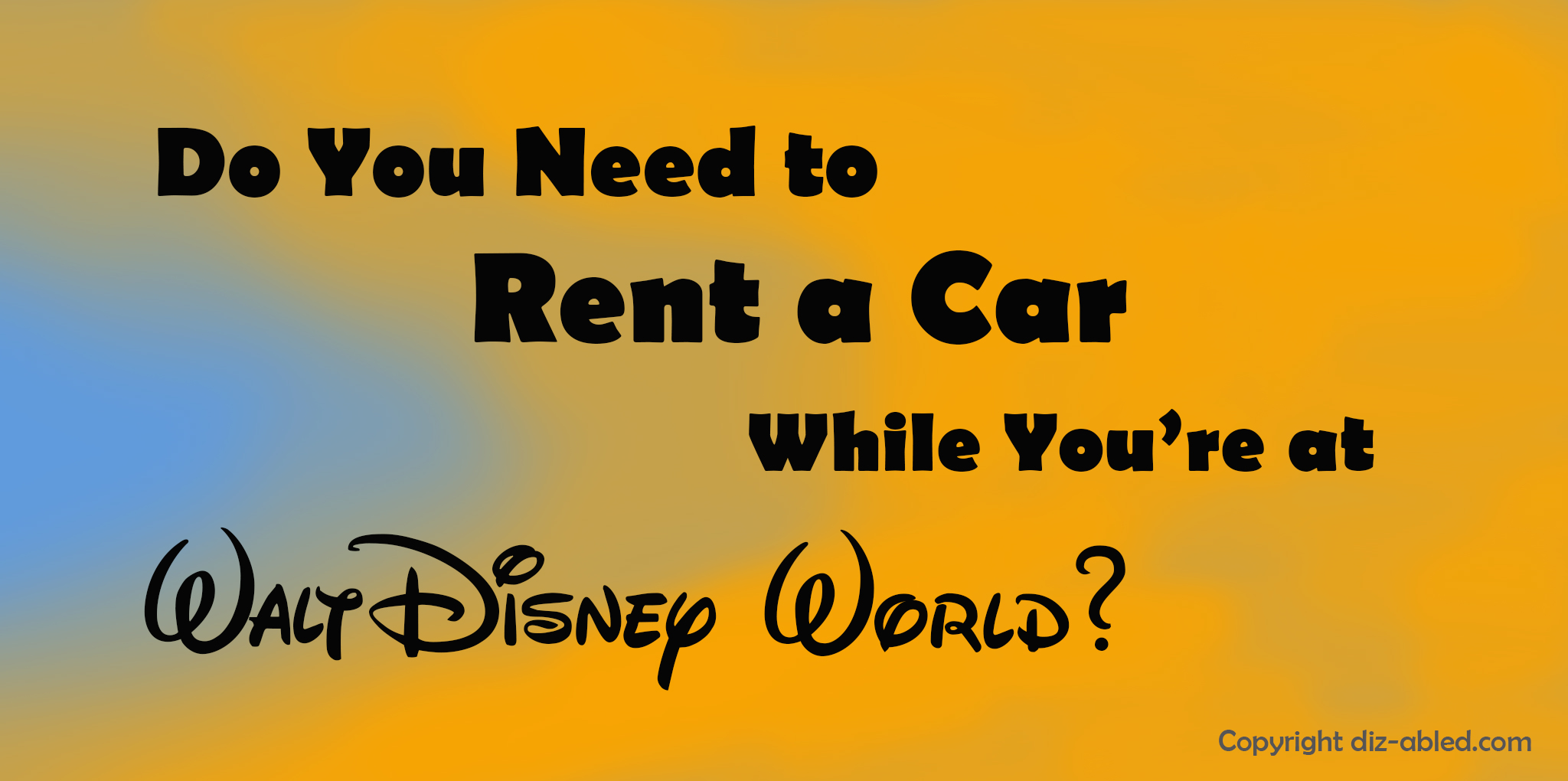 do you need to rent a car in orlando walt disney world made easy for everyone. Black Bedroom Furniture Sets. Home Design Ideas
