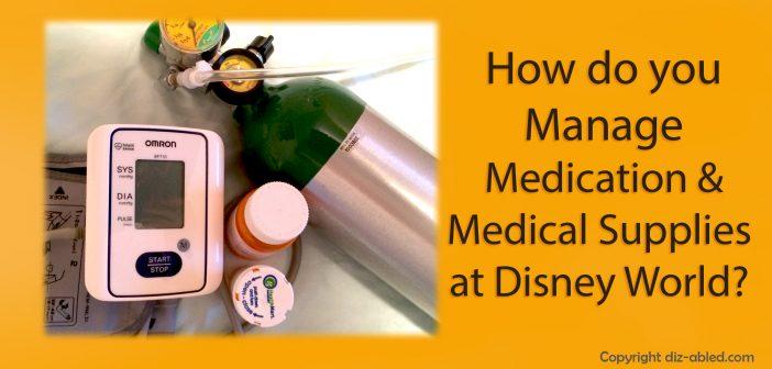 managing medical supplies and medication at Disney World