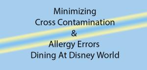 cross contamination and allergy errors at Disney World