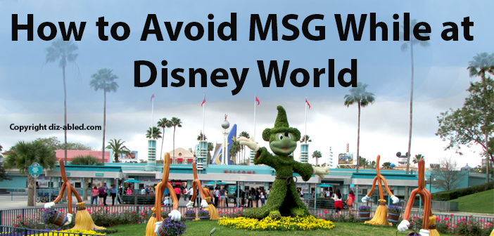 How to Avoid MSG while at Disney World