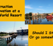 Construction or renovation Disney World resorts - should I stay there?