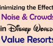 noise and crowds in the disney value resorts